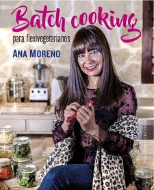 BATCH COOKING PARA FLEXIVEGETARIANOS-MORENO DÍAZ, ANA BEATRIZ-9788491115038