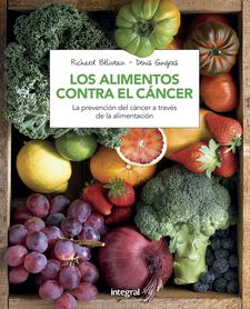 LOS ALIMENTOS CONTRA EL CANCER (N. ED) -BELIVEAU , RICHARD / GINGRAS , DENIS-9788491180845