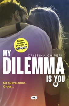 MY DILEMMA IS YOU. UN NUEVO AMOR. O DOS... (SERIE MY DILEMMA IS YOU 1)-CHIPERI, CRISTINA-9788491290315