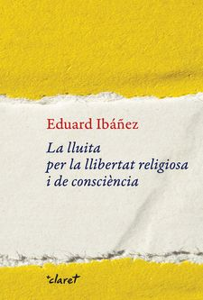 LA LLUITA PER LA LLIBERTAT RELIGIOSA I DE CONSCIÈNCIA-IBÁÑEZ, EDUARD-9788491362456