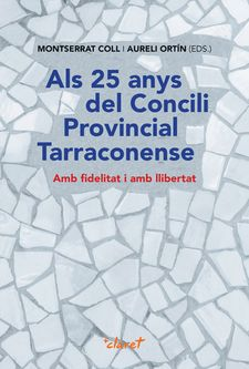 ALS 25 ANYS DEL CONCILI PROVINCIAL TARRACONENSE-COLL, MONTSERRAT; ORTÍN, AURELI; (EDS.)-9788491362777