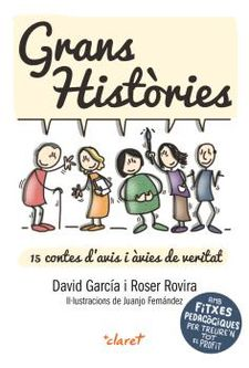 GRANS HISTÒRIES. 15 CONTES D'AVIS I ÀVIES DE VERITAT-GARCÍA, DAVID; ROVIRA, ROSER; IL·LUSTRACIONS JUANJO FERNÁNDEZ-9788491363484
