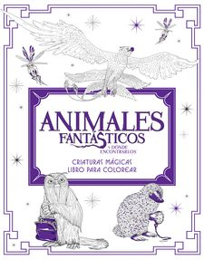 ANIMALES FANTÁSTICOS Y DÓNDE ENCONTRARLOS: CRIATURAS MÁGICAS. LIBRO PARA COLOREA-BROS., WARNER-9788491390312
