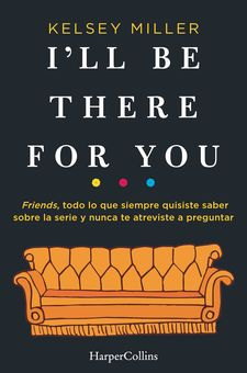 I'LL BE THERE FOR YOU-MILLER, KELSEY-9788491393436