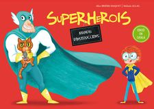 SUPERHEROIS. MANUAL D'INSTRUCCIONS-BRIÈRE-HAQUET, ALICE-9788491450115