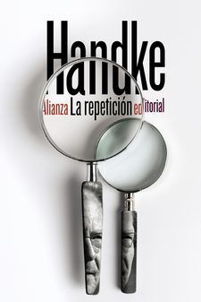 LA REPETICIÓN-HANDKE, PETER-9788491810285
