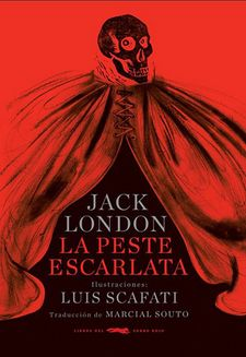 LA PESTE ESCARLATA-LONDON, JACK  / SCAFATI,-9788492412020