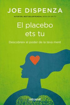 EL PLACEBO ETS TU -DISPENZA, JOE-9788492920112