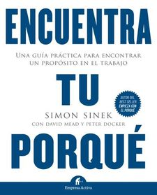 ENCUENTRA TU PORQUÉ-SINEK, SIMON / MEAD, DAVID / DOCKER, PETER-9788492921874
