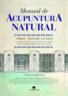 MANUAL DE ACUPUNTURA NATURAL -LUJÁN MÉNDEZ, DAVID-9788493502737