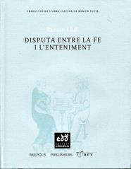 DISPUTA ENTRE LA FE I L'ENTENIMENT-LLULL, RAMON-9788493759063