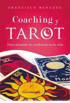 COACHING Y TAROT -FRANCISCO BENAGES-9788494358548