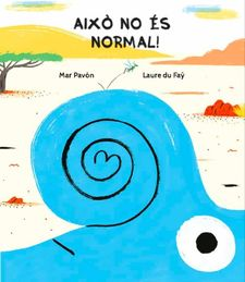 AIXÒ NO ÉS NORMAL! -PAVÓN, MAR-9788494431876