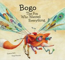 BOGO THE FOX WHO WANTED EVERYTHING-SUSANNA ISERN / SONJA WIMMER-9788494444661