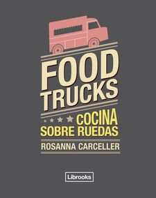 FOOD TRUCKS -CARCELLER ESCUDER, ROSANNA-9788494456985