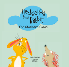 HEDGEHOG AND RABBIT. THE STUBBORN CLOUD-PABLO ALBO / GÓMEZ-9788494597190