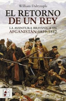 EL RETORNO DE UN REY-DALRYMPLE, WILLIAM-9788494627545