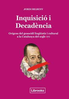 INQUISICIÓ I DECADÈNCIA-BILBENY I ALSINA, JORDI-9788494666896