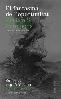 EL FANTASMA DE L'OPORTUNITAT-S. BURROUGHS, WILLIAM / DEFOE, DANIEL-9788494780004