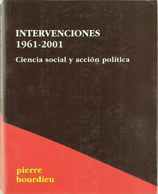 INTERVENCIONES 1961-2001-BOURDIEU,PIERRE-9788495786630