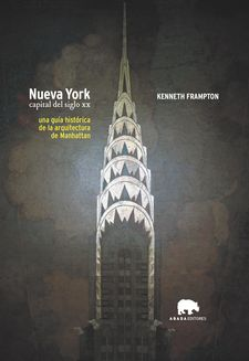 NUEVA YORK. CAPITAL DEL SIGLO XX-FRAMPTON, KENNETH-9788496258297