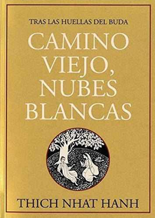 CAMINO VIEJO, NUBES BLANCAS -THICH NHAT HANH-9788496478046