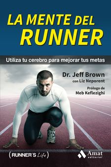 LA MENTE DEL RUNNER -BROWN, JEFF / NEPORENT, LIZ-9788497358392