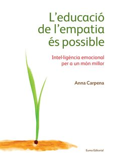 L'EDUCACIÓ DE L'EMPATIA ÉS POSSIBLE -CARPENA, ANNA-9788497665483