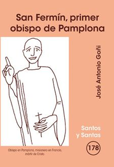 SAN FERMÍN, PRIMER OBISPO DE PAMPLONA-GOÑI, JOSÉ ANTONIO-9788498054750