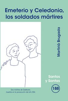 EMETERIO Y CELEDONIO, LOS SOLDADOS MÁRTIRES-BRUGADA, MARTIRIÀ-9788498055306