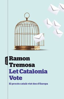 LET CATALONIA VOTE -TREMOSA BALCELLS, RAMON-9788498093377
