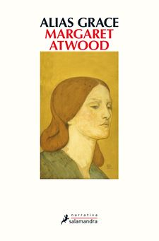 ALIAS GRACE -ATWOOD, MARGARET-9788498388176