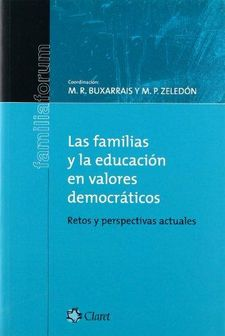 LAS FAMILIAS Y LA EDUCACIÓN EN VALORES DEMOCRÁTICOS-ZELEDÓN, PILAR (coord); B-9788498460018