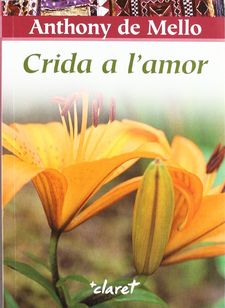 CRIDA A L'AMOR-DE MELLO, ANTHONY-9788498462012