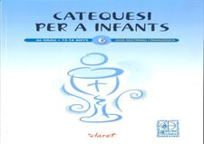 CATEQUESI PER INFANTS, 6º.GUIA DOCTRINAL I PEDAGOGICA-FORMACIO CRISTIANA PERMANENT-9788498469400