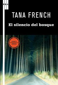 EL SILENCIO DEL BOSQUE -FRENCH, TANA-9788498677874