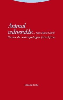 ANIMAL VULNERABLE -MASIÁ CLAVEL, JUAN-9788498796162