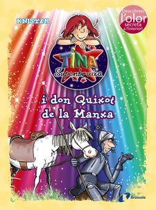 TINA SUPERBRUIXA I DON QUIXOT DE LA MANXA (ED. COLOR) -KNISTER-9788499065878