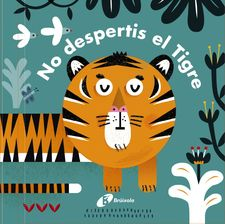 CARONES. NO DESPERTIS EL TIGRE! -QUARTO CHILDREN¿S BOOKS-9788499067636