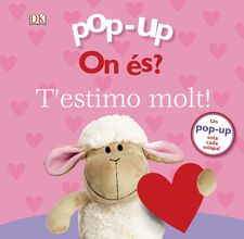POP-UP. ON ÉS? T''ESTIMO MOLT!-LLOYD, CLARE-9788499069777