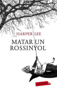 MATAR UN ROSSINYOL -LEE, HARPER -9788499302010