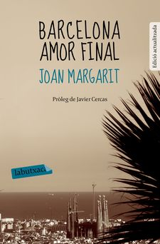 BARCELONA AMOR FINAL -MARGARIT CONSARNAU, JOAN-9788499309644