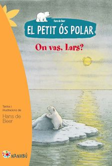 EL PETIT ÓS POLAR: ON VAS, LARS? -DE BEER, HANS-9788499755274