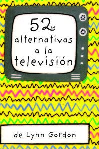BARAJA 52 ALTERNATIVAS A LA TELEVISION -GORDON,LYNN-9788868213053