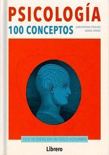 PSICOLOG¡A, 100 CONCEPTOS -CRISTOPHER STERLING-9789089987808
