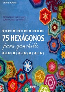 75 HEXAGONOS PARA GANCHILLO -LEONIE MORGAN-9789089987976